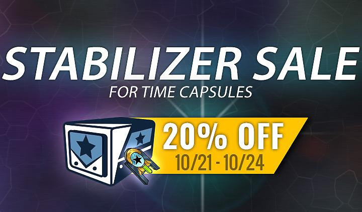 Stabilizer Sale! Open Time Capsules Now!