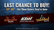 LAST CHANCE: Renegade, Wasteland, and EZW Crates