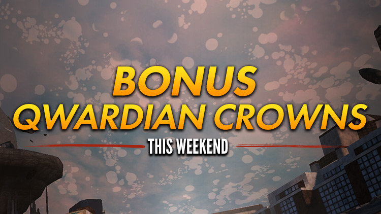Bonus Qwardian Crowns This Weekend! January 25-28, 2018