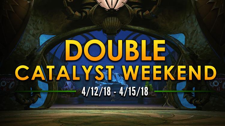 Double Catalyst Weekend!