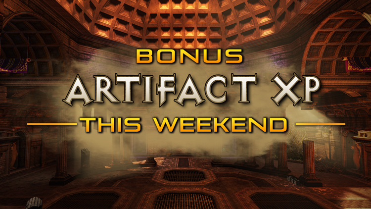 Bonus Artifact XP Weekend!