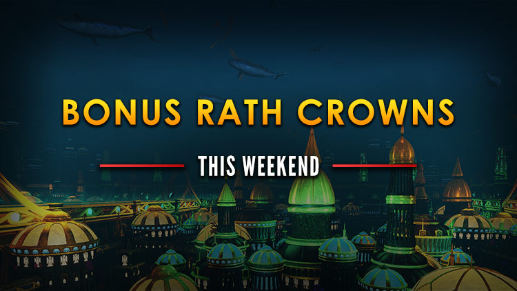 Bonus Rath Crowns Weekend!