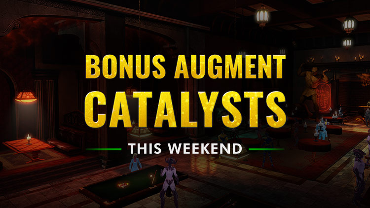 Bonus Augment Catalysts!