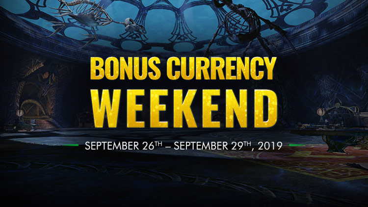 Bonus Currency Weekend!