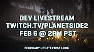 Dev Livestream: February Update First Look
